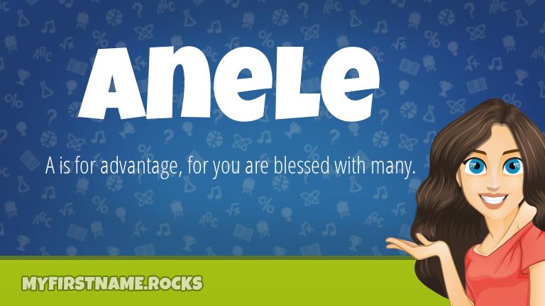 My First Name Anele Rocks!