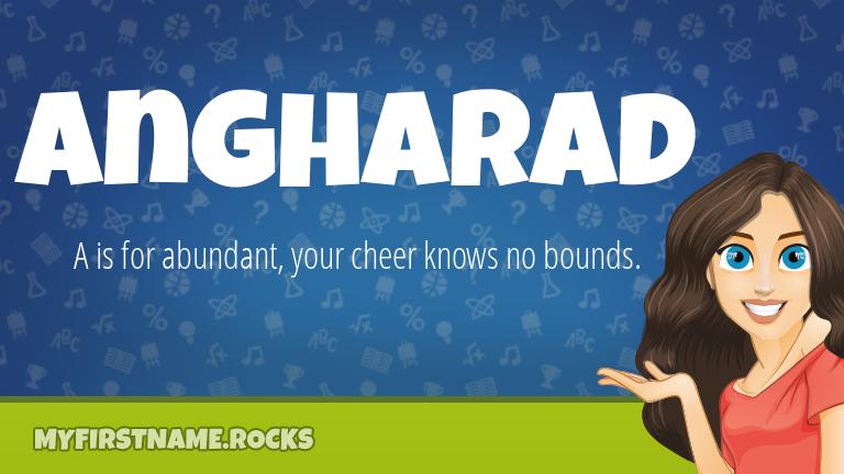 My First Name Angharad Rocks!