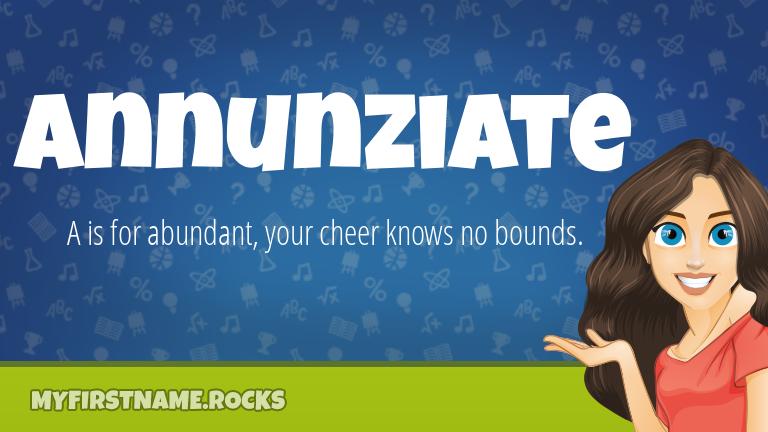My First Name Annunziate Rocks!