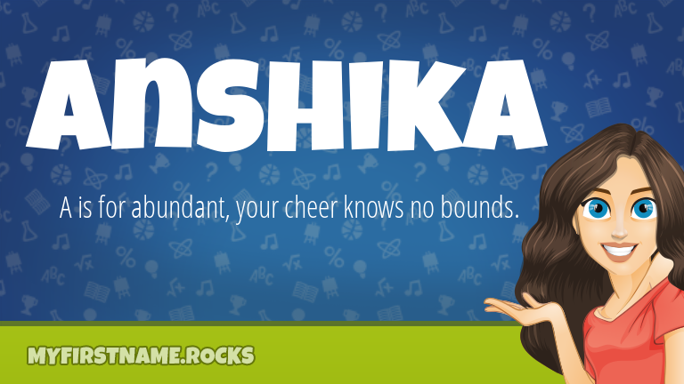 My First Name Anshika Rocks!