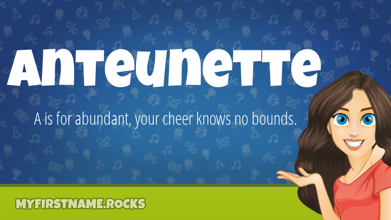 My First Name Anteunette Rocks!