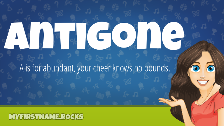 My First Name Antigone Rocks!