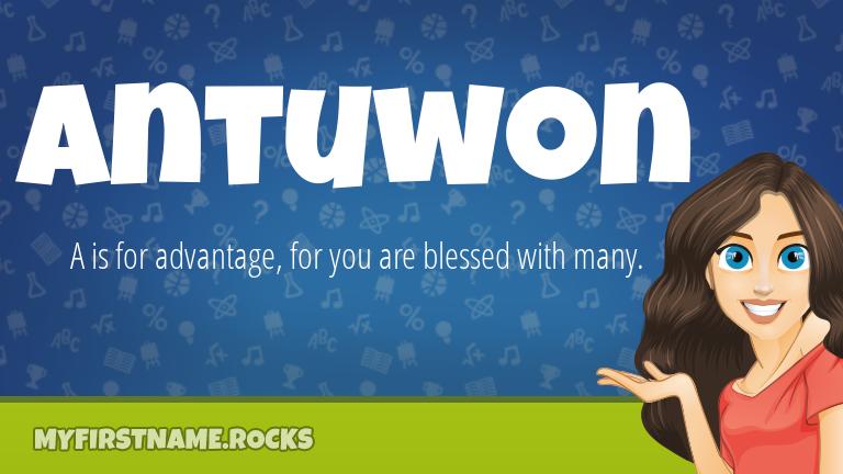 My First Name Antuwon Rocks!