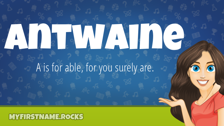 My First Name Antwaine Rocks!