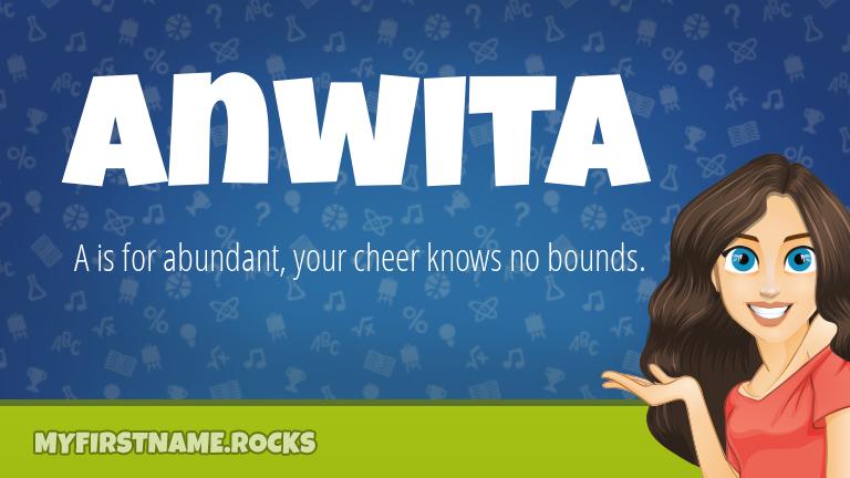 My First Name Anwita Rocks!