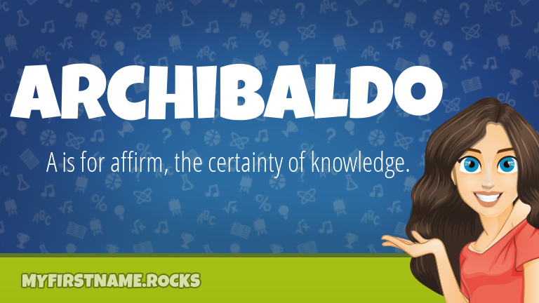 My First Name Archibaldo Rocks!