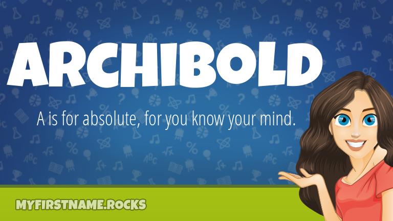 My First Name Archibold Rocks!