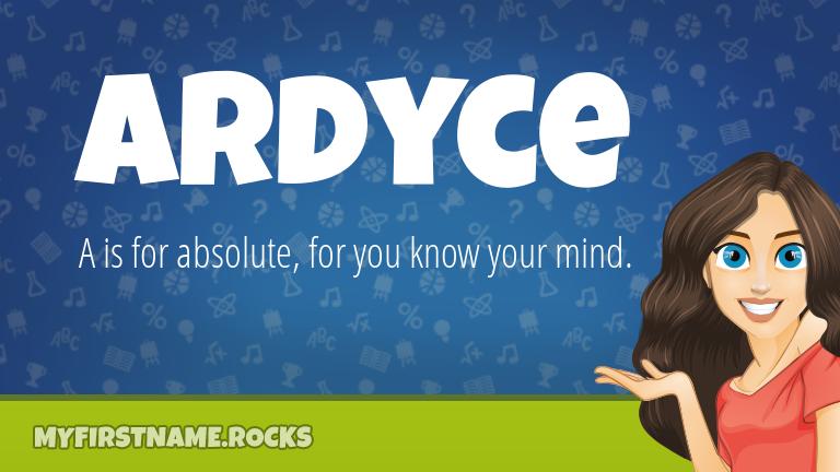 My First Name Ardyce Rocks!