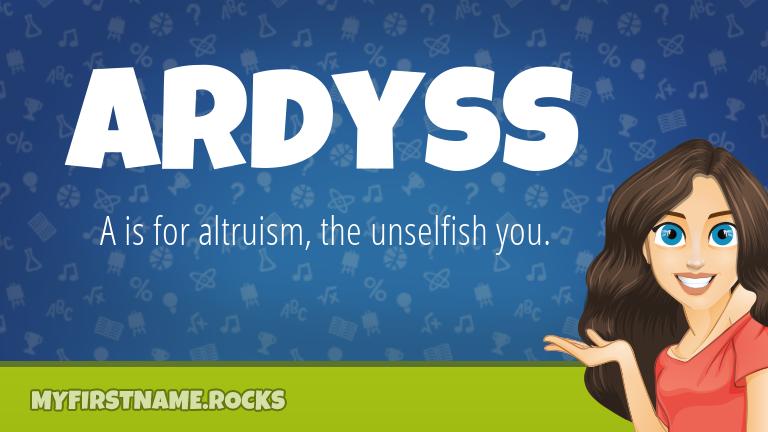 My First Name Ardyss Rocks!