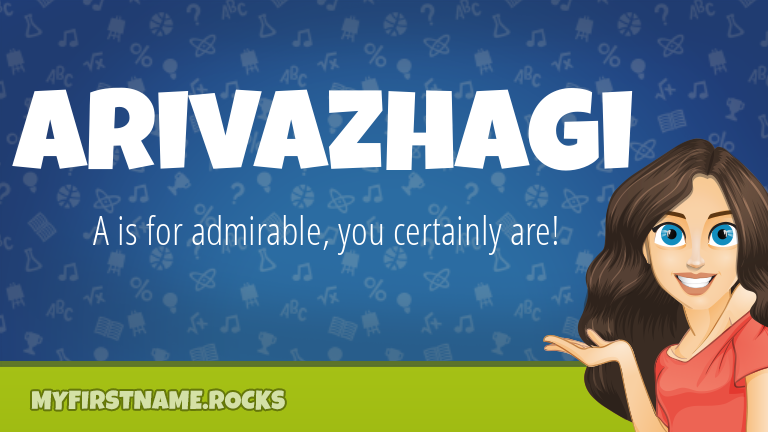 My First Name Arivazhagi Rocks!