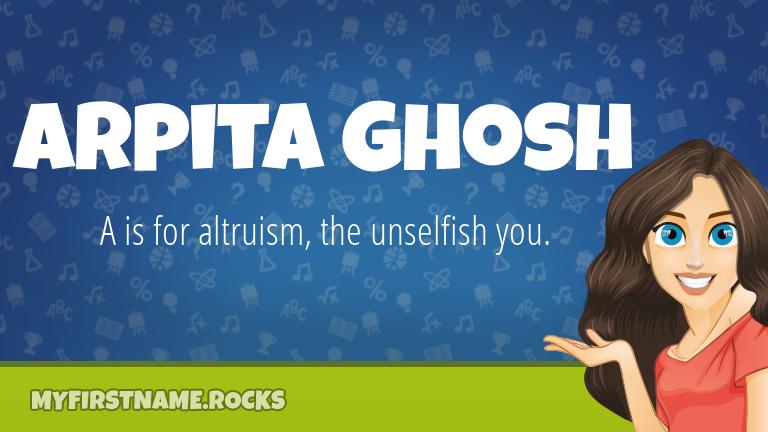 My First Name Arpita Ghosh Rocks!