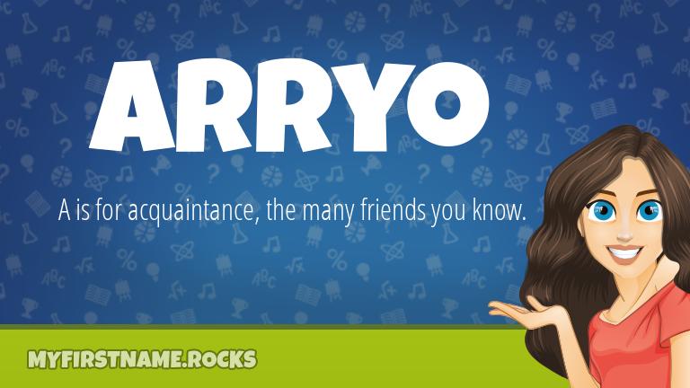 My First Name Arryo Rocks!