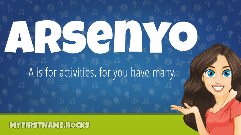 My First Name Arsenyo Rocks!