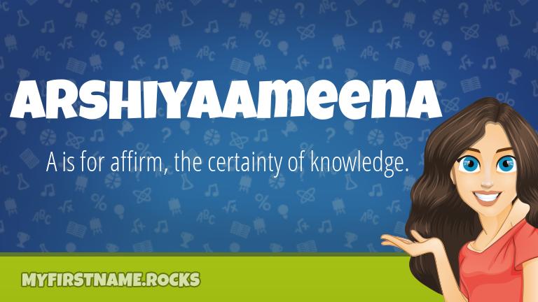 My First Name Arshiyaameena Rocks!
