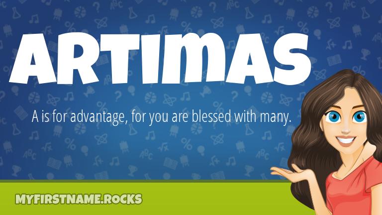 My First Name Artimas Rocks!