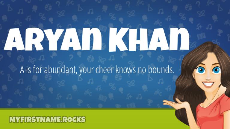 My First Name Aryan Khan Rocks!