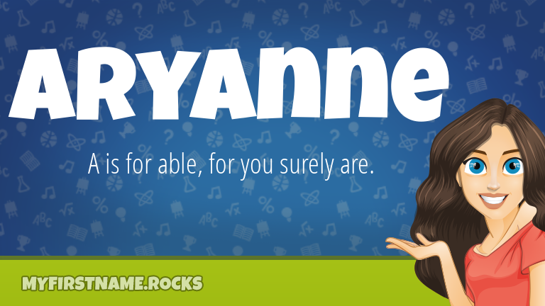My First Name Aryanne Rocks!