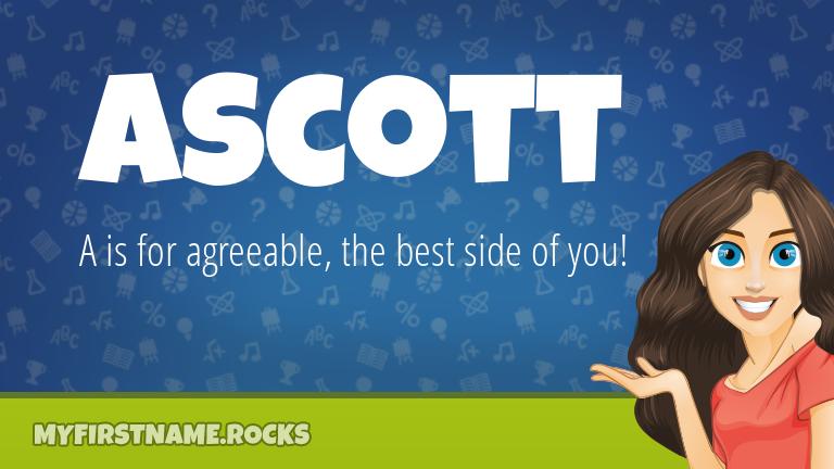 My First Name Ascott Rocks!