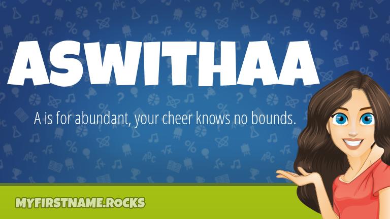 My First Name Aswithaa Rocks!