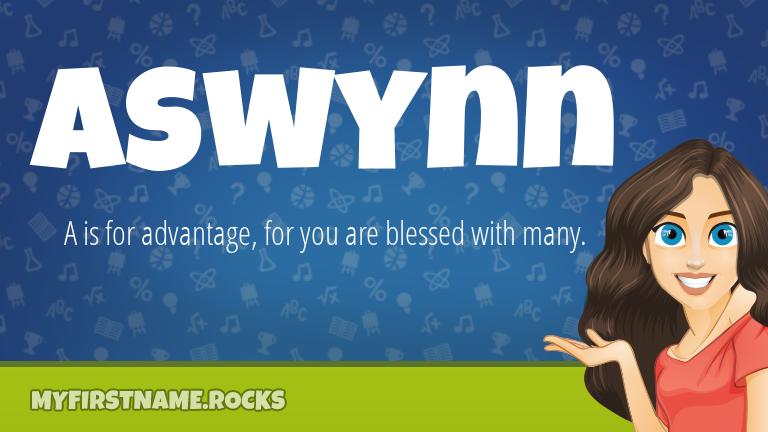 My First Name Aswynn Rocks!