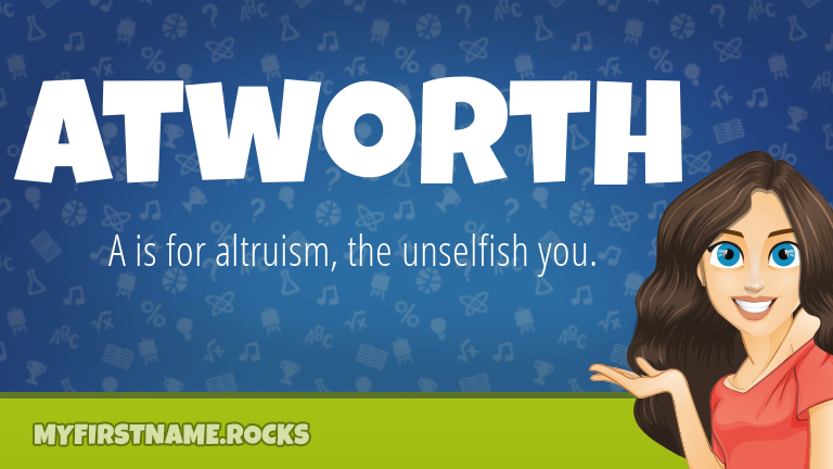 My First Name Atworth Rocks!