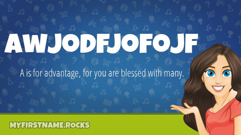 My First Name Awjodfjofojf Rocks!