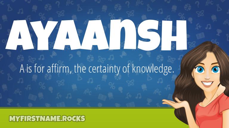My First Name Ayaansh Rocks!