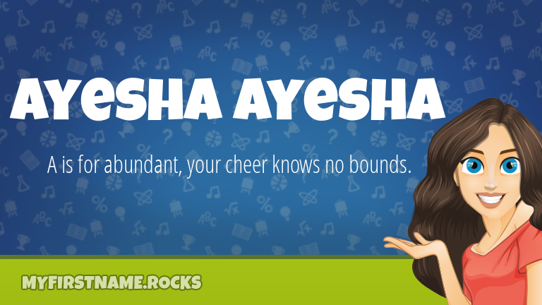 My First Name Ayesha Ayesha Rocks!