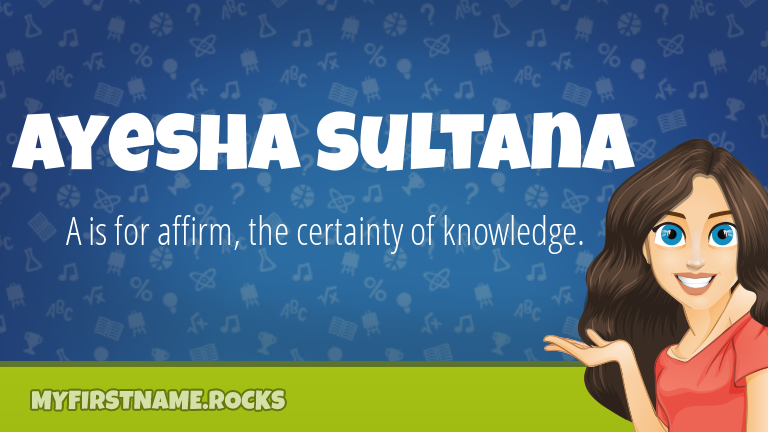 My First Name Ayesha Sultana Rocks!