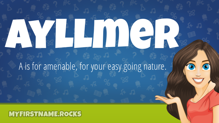 My First Name Ayllmer Rocks!