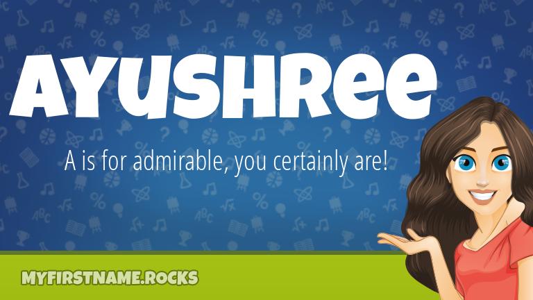 My First Name Ayushree Rocks!