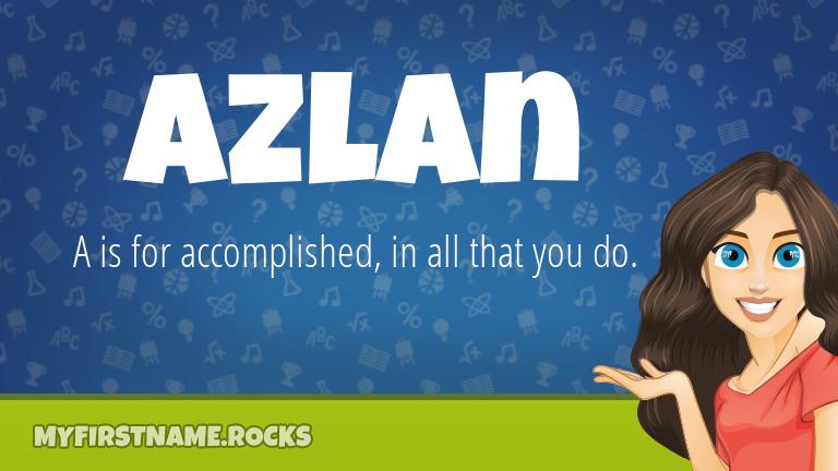 My First Name Azlan Rocks!