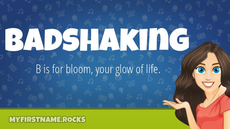 My First Name Badshaking Rocks!