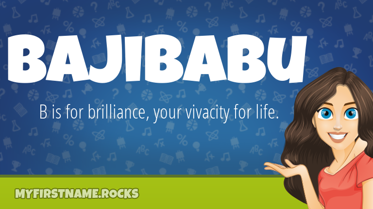 My First Name Bajibabu Rocks!