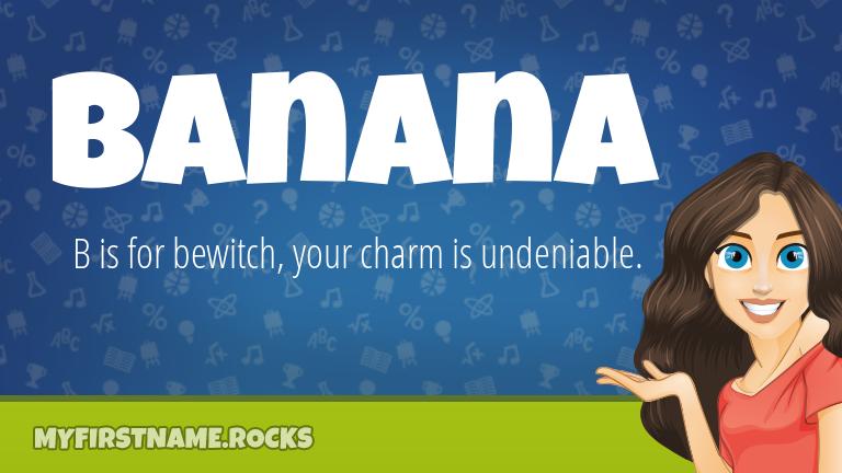 My First Name Banana Rocks!