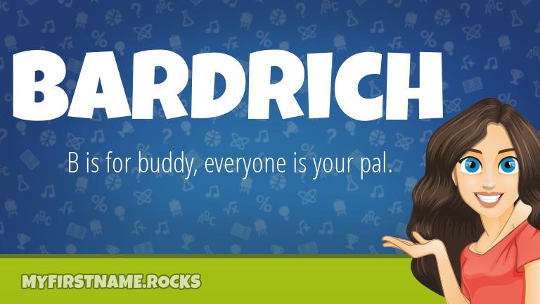 My First Name Bardrich Rocks!