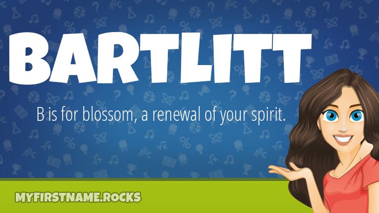 My First Name Bartlitt Rocks!