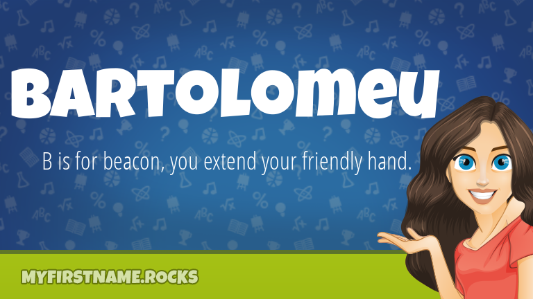 My First Name Bartolomeu Rocks!