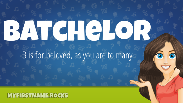 My First Name Batchelor Rocks!