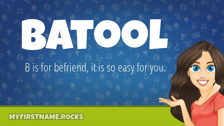 My First Name Batool Rocks!