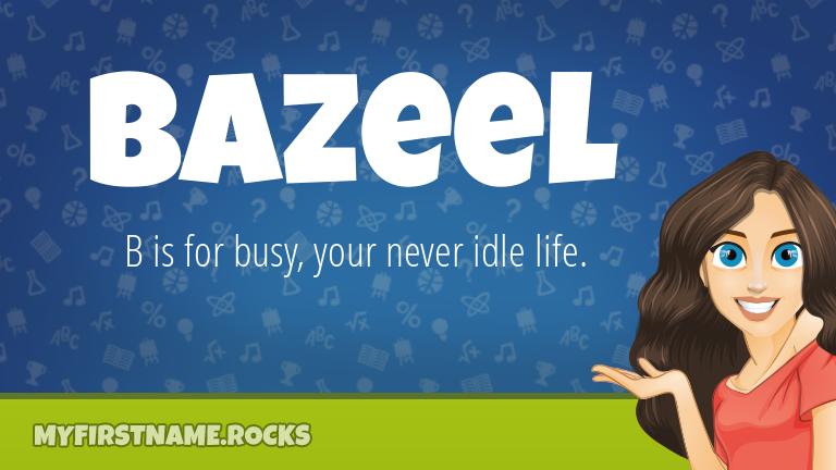 My First Name Bazeel Rocks!