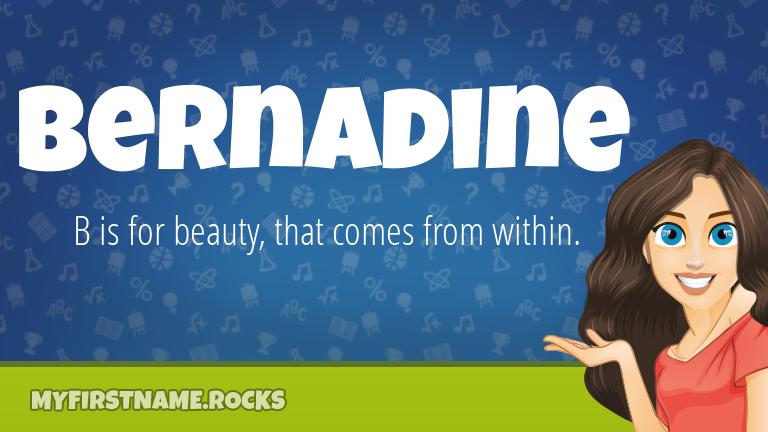 My First Name Bernadine Rocks!