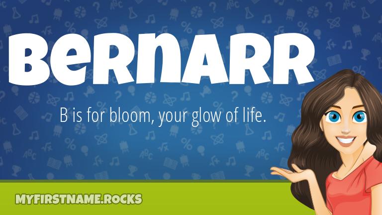 My First Name Bernarr Rocks!