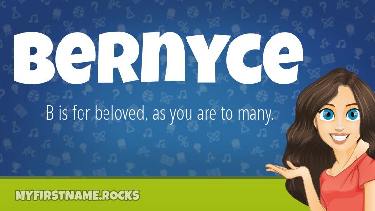 My First Name Bernyce Rocks!