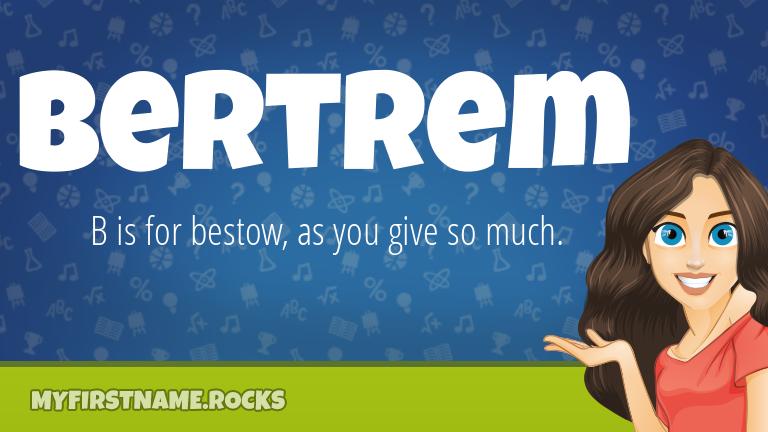 My First Name Bertrem Rocks!