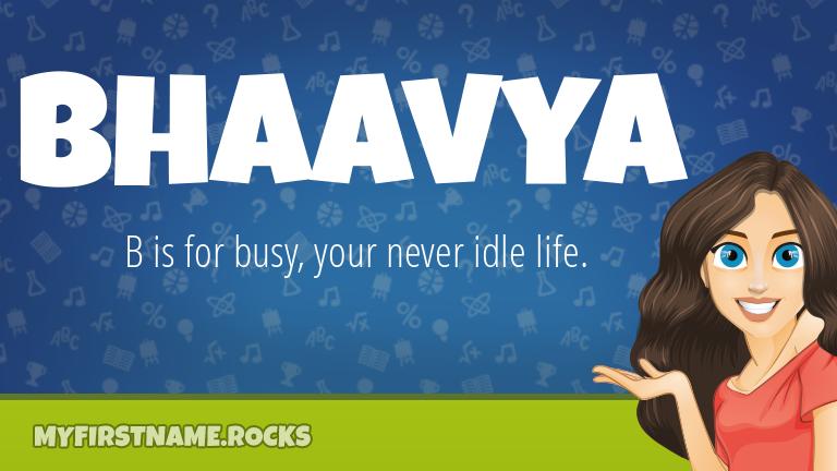 My First Name Bhaavya Rocks!