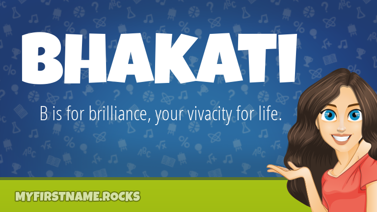 My First Name Bhakati Rocks!
