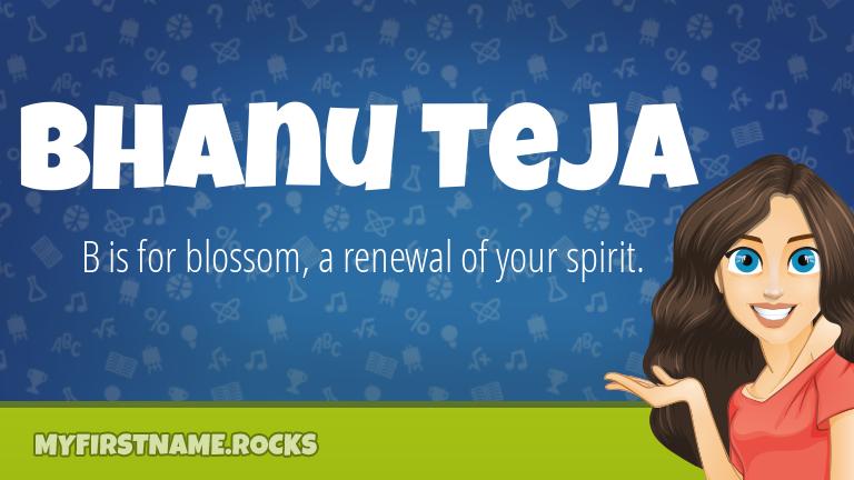 My First Name Bhanu Teja Rocks!