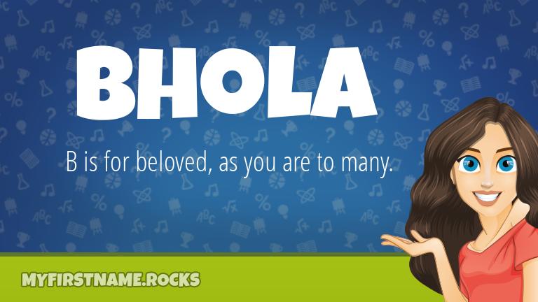 My First Name Bhola Rocks!