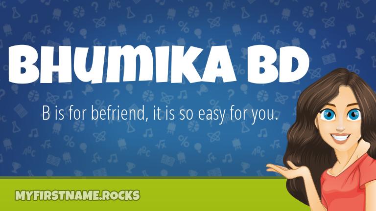 My First Name Bhumika Bd Rocks!